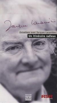 Entretiens avec Jacques Lacarrière - Itinéraire radieux
