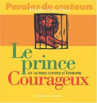 Prince courageux et autres contes éthiopiens