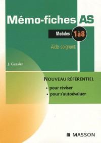 Mémo-fiches AS : Modules 1 à 8 Aide-soignant