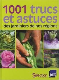 101 trucs et astuces des jardiniers de nos régions