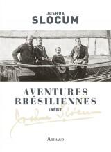 Aventures brésiliennes : Le voyage du Liberdade, 1886-1888 ; Le voyage du Destroyer, 1894