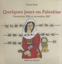 Quelques Jours en Palestine, Novembre 2006 et Novembre 2007