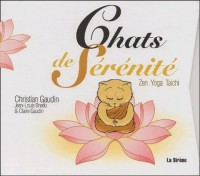 Chats de sérénité : Zen - Yoga - Tai Chi, coffret de 3 volumes