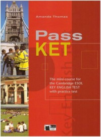 Pass KET : The mini-course for the Cambridge ESOL Key English Test with practice test