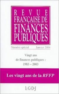 Revue française de finances publiques, N° spécial janvier 2 : Vingt ans de finances publiques 1983-2003