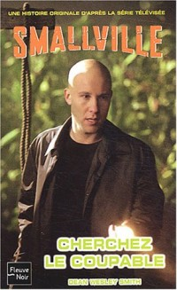 Smallville, Tome 8 : Cherchez le coupable