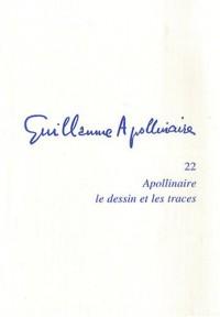 Guillaume Apollinaire : Apolinaire le dessin et les traces