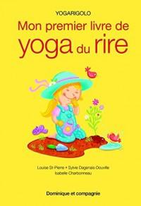 Mon premier livre de yoga du rire : Yogarigolo