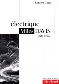 Électrique Miles Davis, 1968-1975