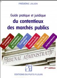 Guide juridique et pratique du contentieux des marchés publics: Procédures, jurisprudence, recours, modèles...