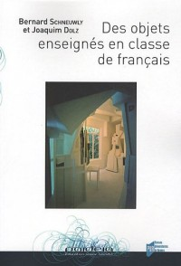 Des objets enseignés en classe de français : Le travail de l'enseignant sur la rédaction de textes argumentatifs et sur la subordonnée relative