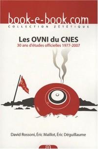 Les OVNI du CNES : 30 ans d'études officielles 1977-2007