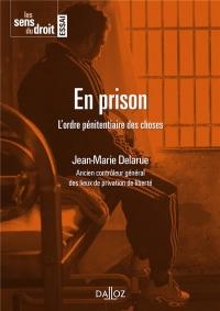 En prison.L'ordre pénitentiaire des choses - Nouveauté