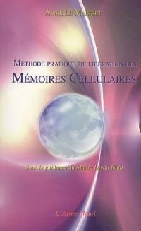 Méthode pratique de libération des mémoires cellulaires