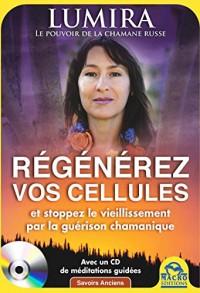 Régénérez vos cellules et stoppez le vieillissement par la guérison chamanique (1CD audio)