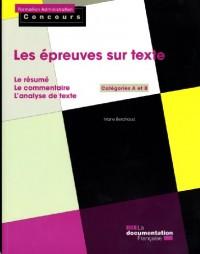Les épreuves sur texte: le résumé, le commentaire, l'analyse de texte. Catégories A et B