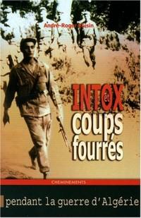 Intox et coups fourrés pendant la guerre d'Algérie (1954-1962)