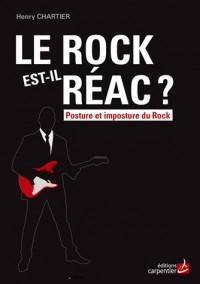 Le rock est-il réac ? : Posture et imposture du rock