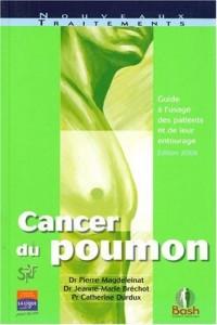 Cancer du poumon : guide à l'usage des patients et de leur entourage