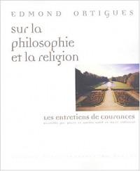 Sur la philosophie et la religion : Les entretiens de Courances