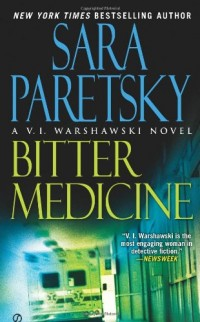 Bitter Medicine: A V.I. Warshawski Novel