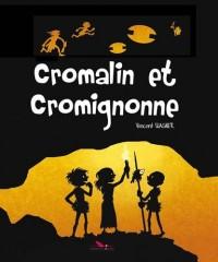 Vincent Wagner, Tome 3 : Cromalin et Cromignonne