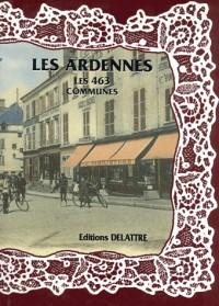 Les Ardennes, les 463 Communes