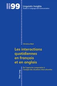 Les Interactions Quotidiennes En Francais Et En Anglais / De L'approche Comparative a L'analyse Des Situations Interculturelles