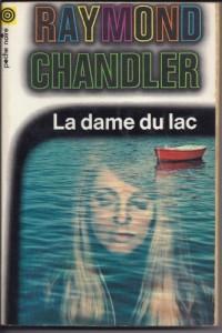 La Dame du Lac (une Enquete du Prive Philip Marlowe)