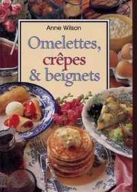 Omelettes, crêpes & beignets