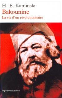 Bakounine : La Vie d'un révolutionnaire
