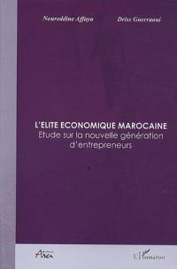 L'élite économique marocaine : Etude sur la nouvelle génération d'entrepreneurs