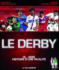 Le Derby : OL-ASSE histoire d'une rivalité