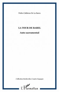 La Tour de Babel : Auto sacramental