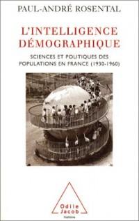 L'Intelligence démographique : Sciences et politiques des populations en France (1930-1960)