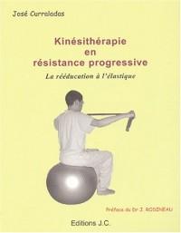 Kinésithérapie en résistance progressive. : La rééducation à l'élastique