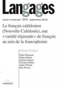Langages nº 203 (3/2016) Le français calédonien (Nouvelle-Calédonie), une « variété régionale » de f: Le français calédonien (Nouvelle-Calédonie), une ... régionale » de français au sein de la fra