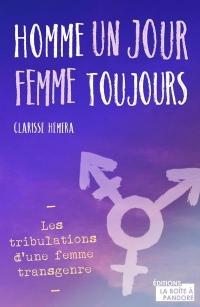 Homme un jour, femme toujours : les tribulations d'une femme transgenre
