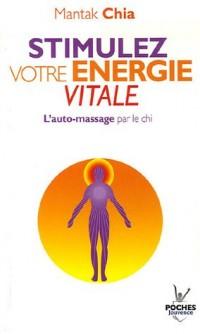 Stimulez votre énergie vitale : L'auto-massage par le chi