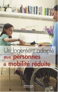 Un logement adapté aux personnes à mobilité réduite