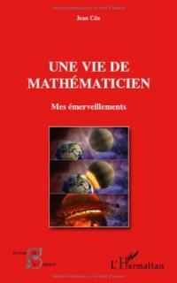 Vie de mathematicien mes emerveillements
