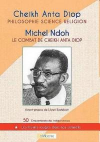 Philosophie, science, religion : Le combat de Cheikh Anta Diop
