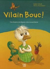 Vilain Bouc ! Sale Canard ! : Une histoire de dispute et de réconciliation