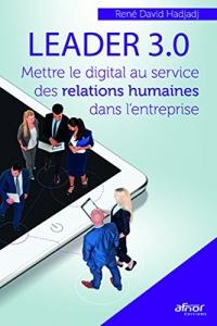 Leader 3.0: Préserve l'équilibre entre les relations humaines et le monde digital