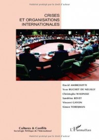 Cultures & conflits, N° 75 : Crises et organisations internationales