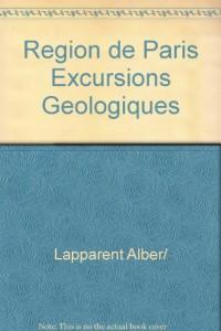 Région de Paris. Excursions géologiques et voyages pédagogiques