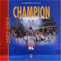 Champion à plus d'un titre... : 2002-2003