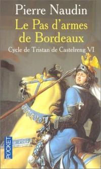 Le Cycle de Tristan de Castelreng, tome 6 : Le Pas d'armes de Bordeaux