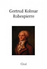 Robespierre : Suivi de Le portrait de Robespierre