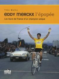 Eddy Merckx, l'épopée : Les tours de France d'un champion unique